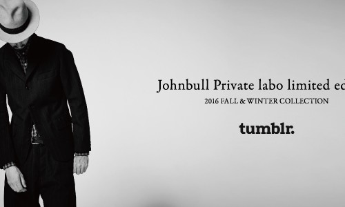 Johnbull Private labo limited edition<br/>2016 FALL&#038;WINTER LOOKBOOK on tumblr.