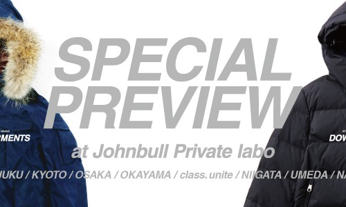 SPECIAL PREVIEW at Johnbull Private labo<br/>TETRATEX GARMENTS &#038; DOWN GARMENTS