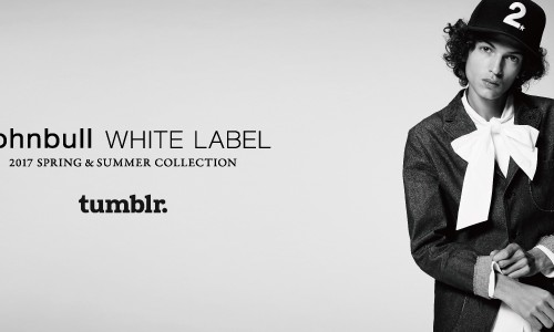 Johnbull WHITE LABEL<br/>2017 SPRING&#038;SUMMER LOOKBOOK on tumblr.