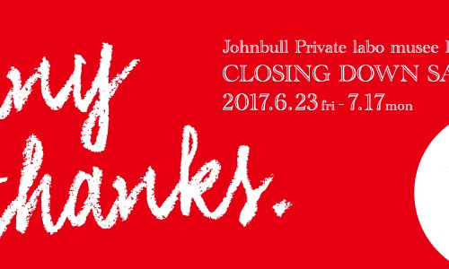 Johnbull Private labo musee 代官山店<br>CLOSING DOWN SALE