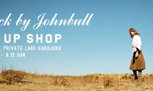 【Attick by Johnbull】 POP UP SHOP<br/>at Johnbull Private labo HARAJUKU