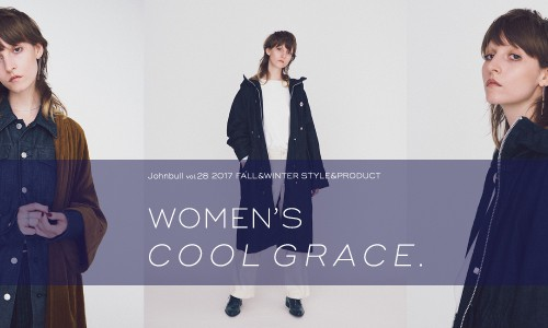 Johnbull 2017FALL&#038;WINTER COLLECTION for WOMEN<br/>~ COOL GRACE. ~