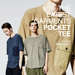 "THE LATEST GARMENTS ""POCKET TEE""<br/>inspired by MILITARY"
