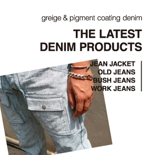 THE LATEST DENIM PRODUCTS