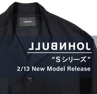 "JOHNBULL NEW COLLECTION ""Sシリーズ"""